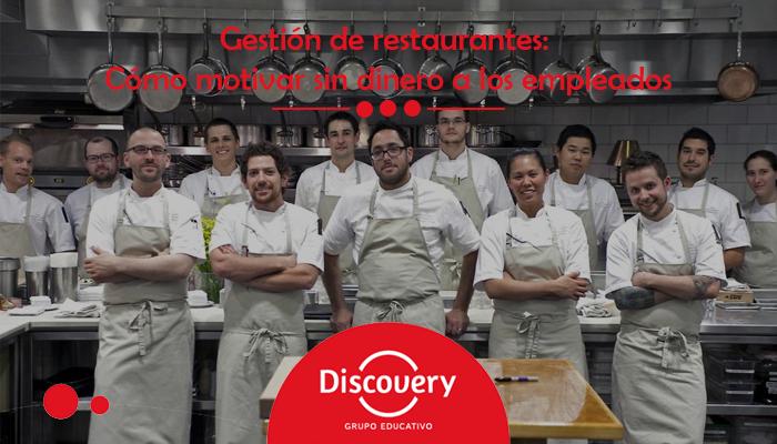 Gestión de restaurantes: Cómo motivar sin dinero a los empleados