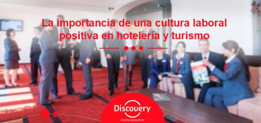 Hotelería y Turismo | Cultura Laboral Positiva