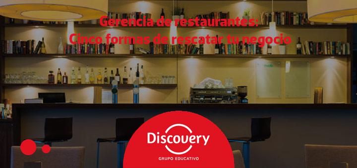 Gerencia de restaurantes: Cinco formas de rescatar tu negocio