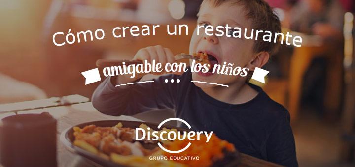 C mo crear un restaurante amigable con los ni os for Como crear un restaurante
