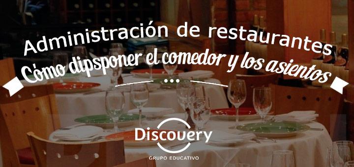 Administración de restaurantes: Cómo disponer el comedor y los asientos