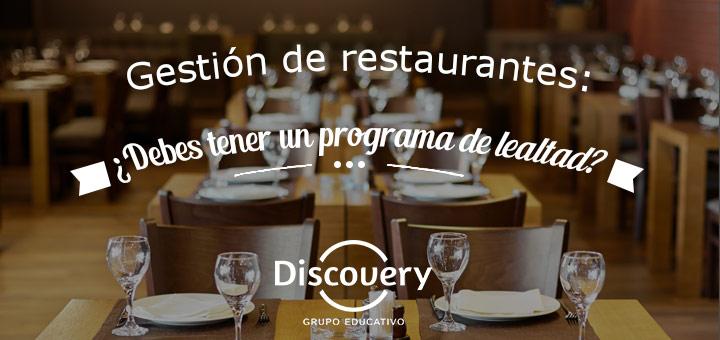Gesti N De Restaurantes Debes Tener Un Programa De Lealtad