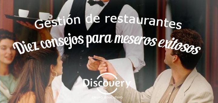 Gestión de restaurantes: Diez consejos para los meseros exitosos