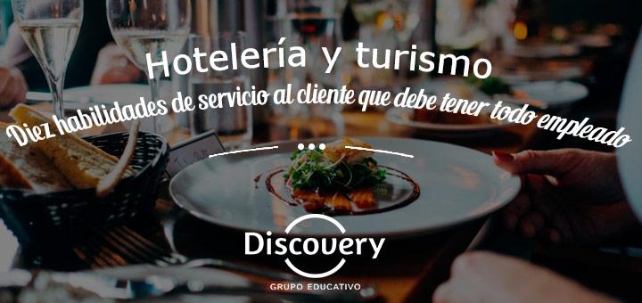 Hotelería y turismo: Diez habilidades de servicio al cliente que debe tener todo empleado