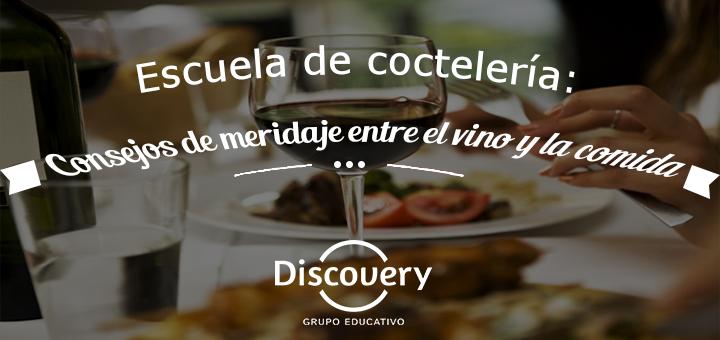 Escuela de coctelería: Consejos de maridaje entre el vino y la comida