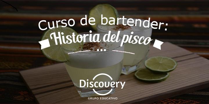 Curso de bartender: Historia del pisco
