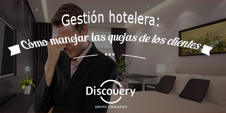 Gestión hotelera: Cómo manejar las quejas de los clientes