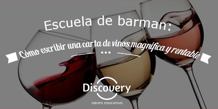 Escuela de barman: Cómo escribir una carta de vinos magnífica y rentable