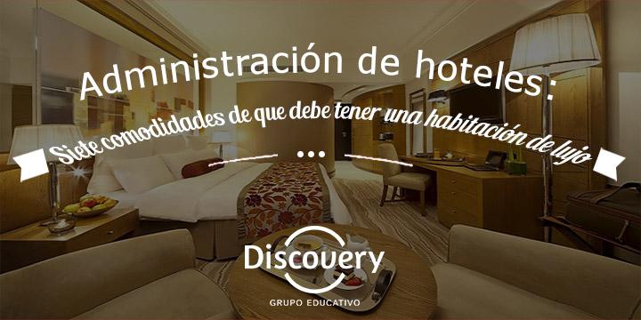 habitación-de-lujo-gestión-hoteles Administración de hoteles: Siete comodidades que debe tener una habitación de lujo