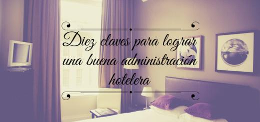 diez-claves-lograr-una-buena-administracion-hotelera